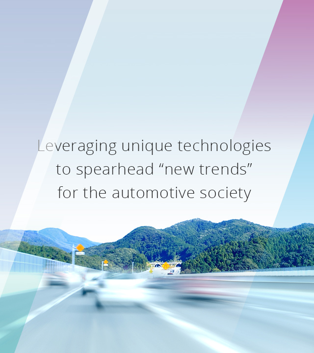 Leveraging unique technologies to spearhead 'new trends' for the automotive society