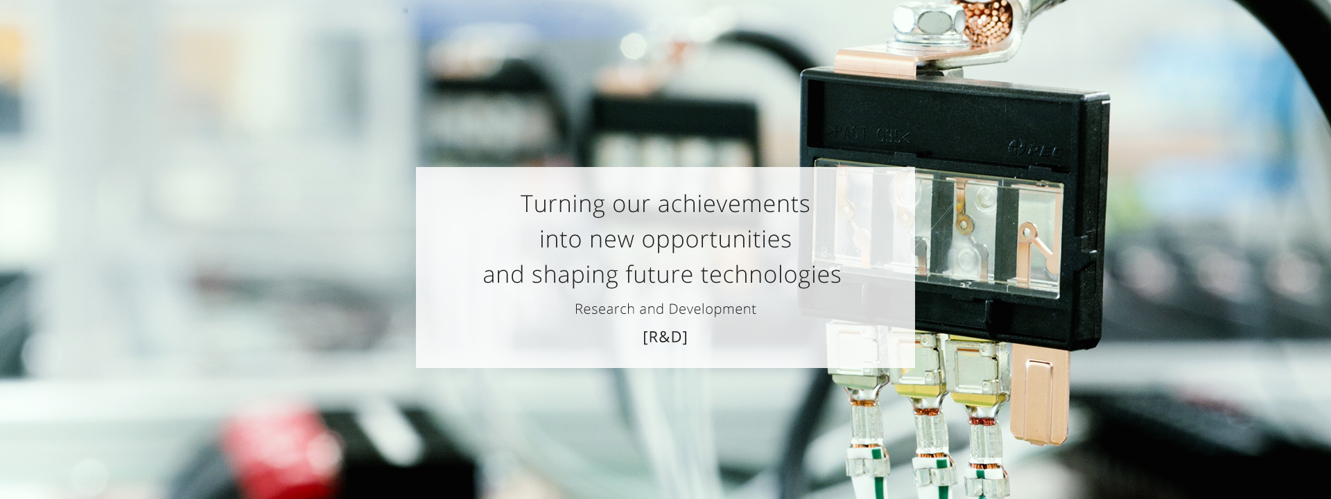 Turning our achievements into new opportunities and shaping future technologies [R&D]